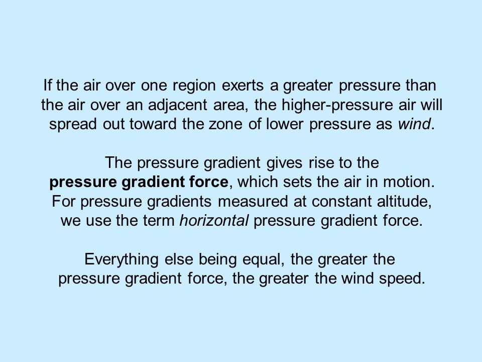 If the air over one region exerts a greater pressure than
