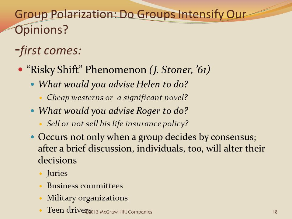 Group Polarization: Do Groups Intensify Our Opinions -first comes: