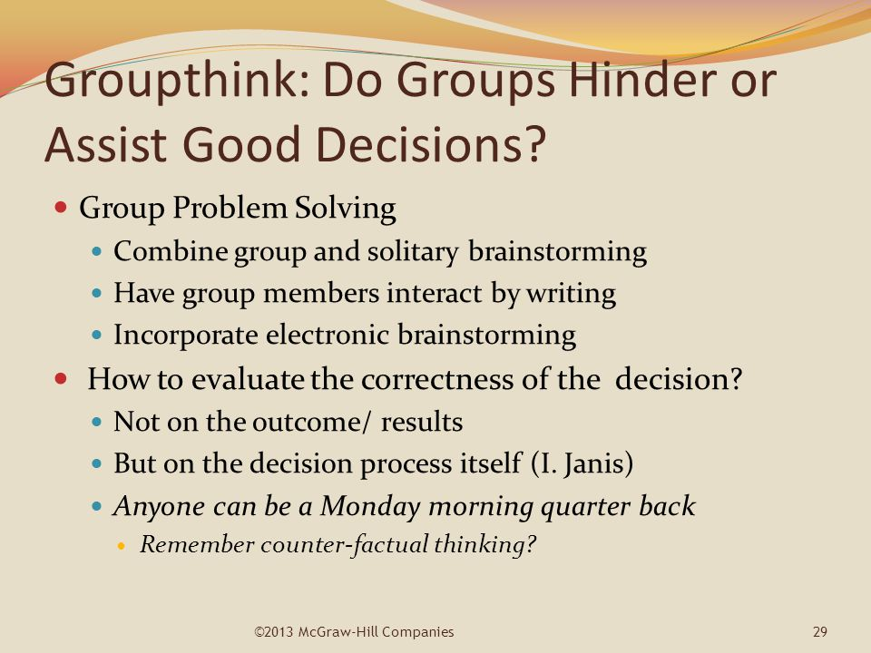 Groupthink: Do Groups Hinder or Assist Good Decisions