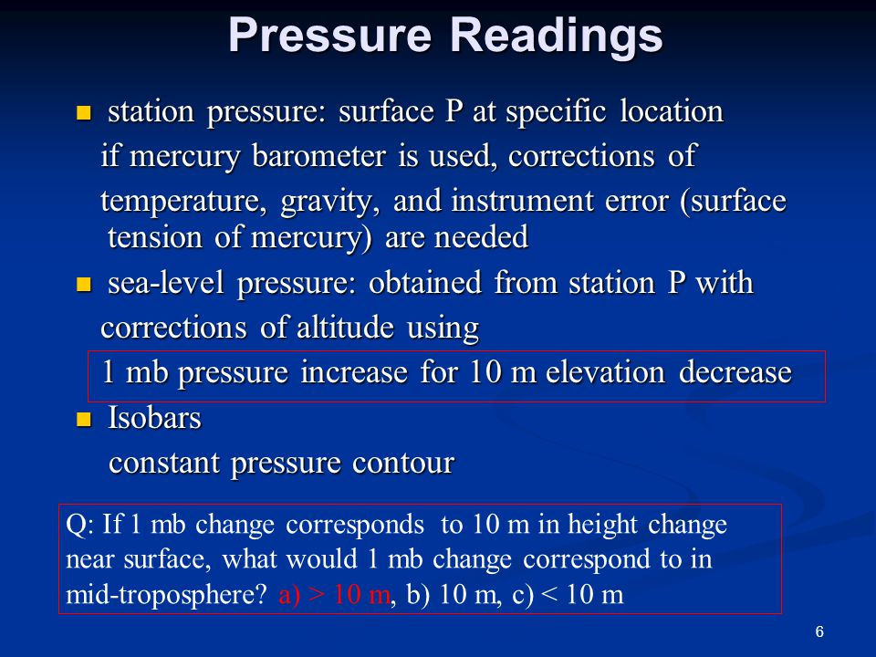 Pressure Readings station pressure: surface P at specific location