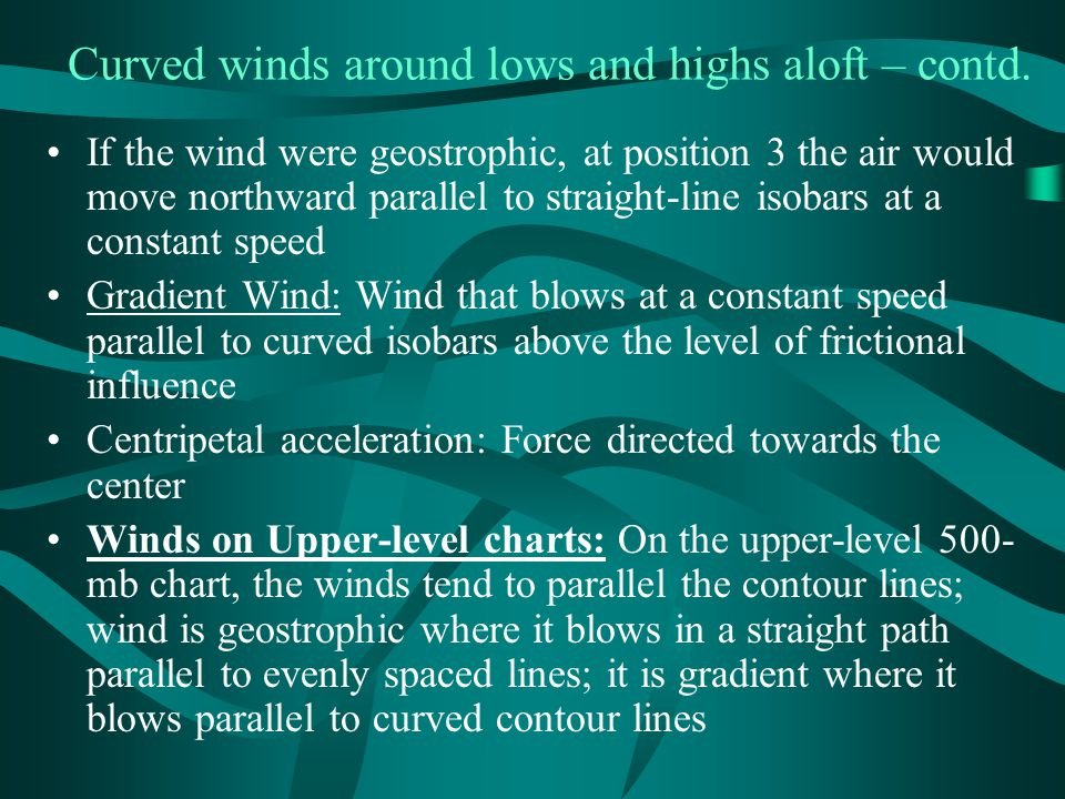 Curved winds around lows and highs aloft – contd.