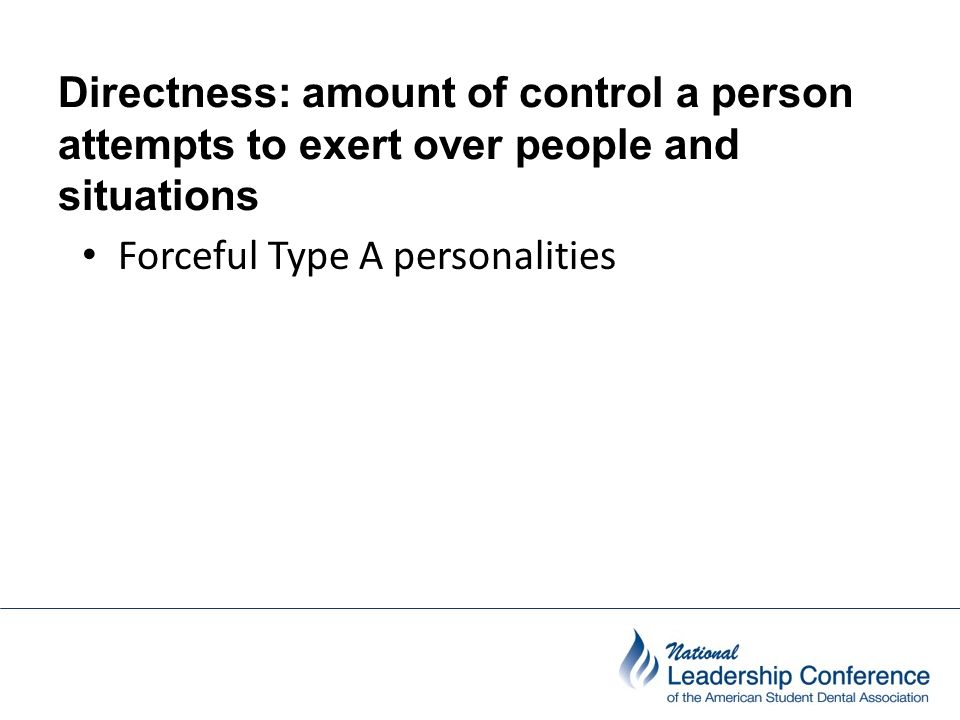 Directness: amount of control a person attempts to exert over people and situations