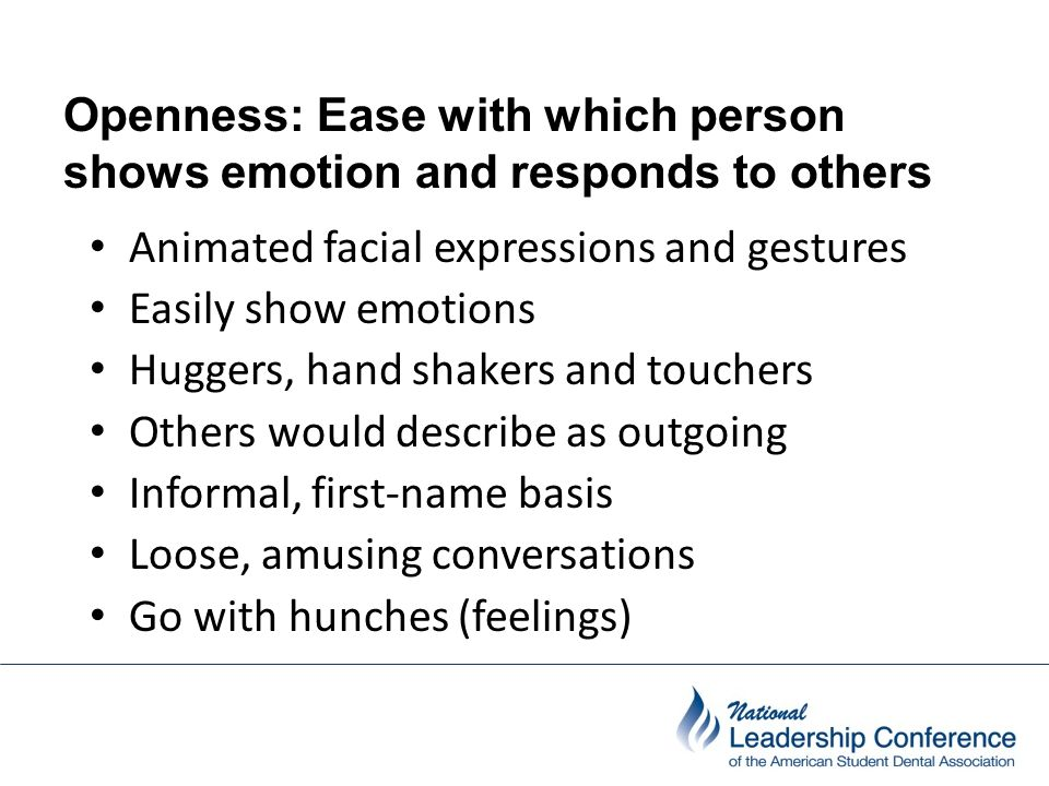 Openness: Ease with which person shows emotion and responds to others