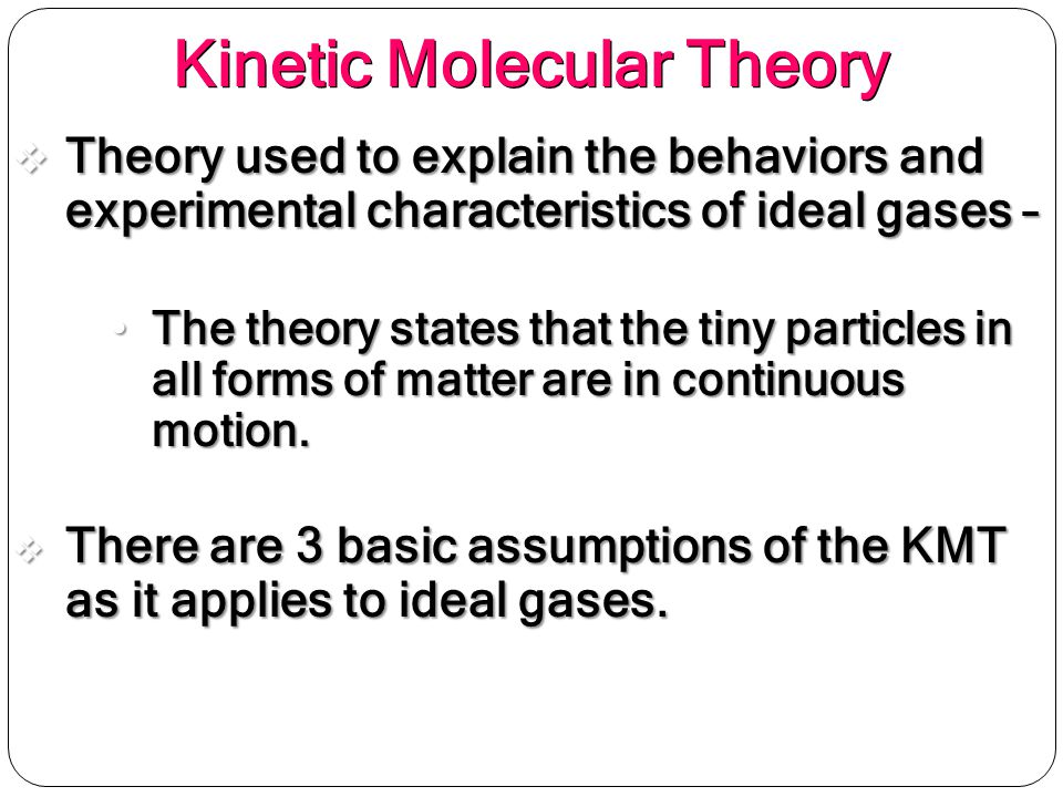 Kinetic Molecular Theory