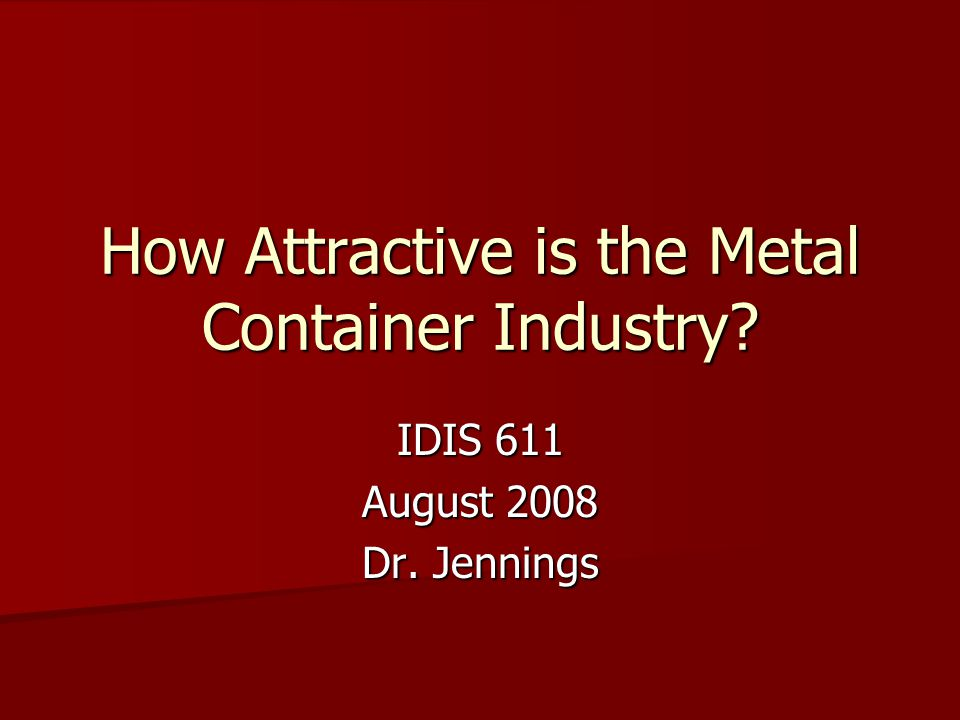 How Attractive is the Metal Container Industry