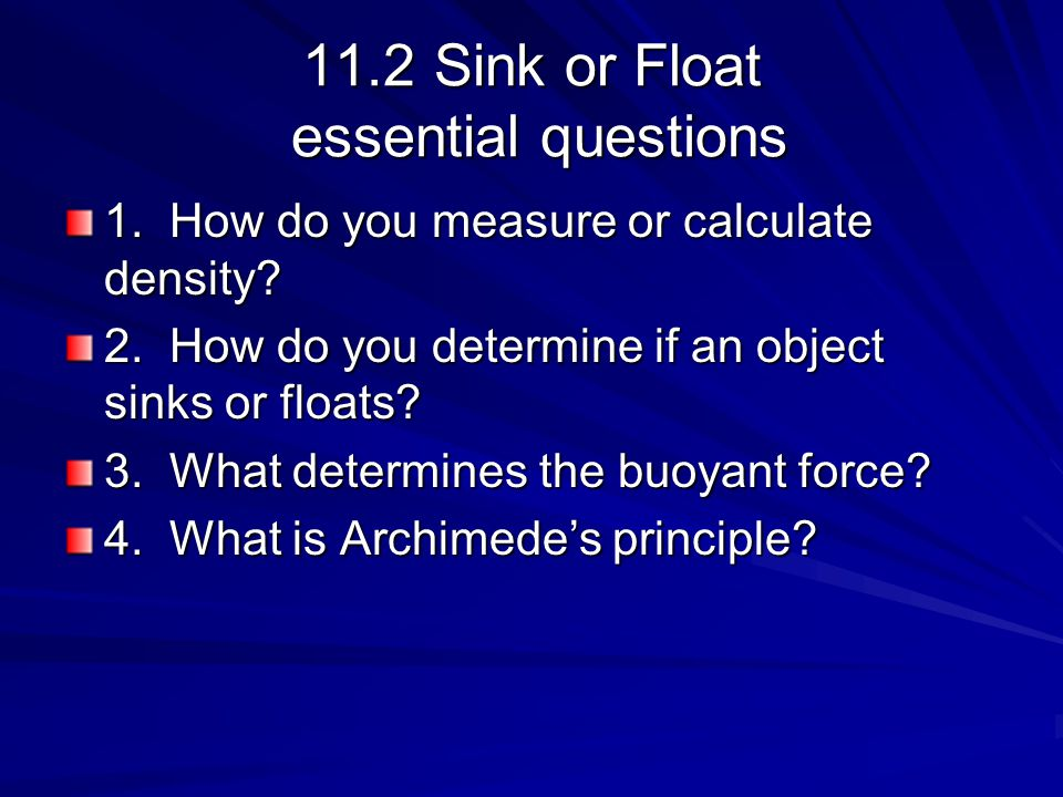 11.2 Sink or Float essential questions