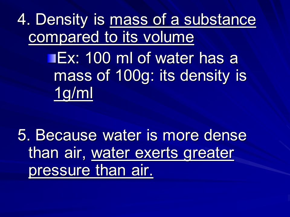 4. Density is mass of a substance compared to its volume
