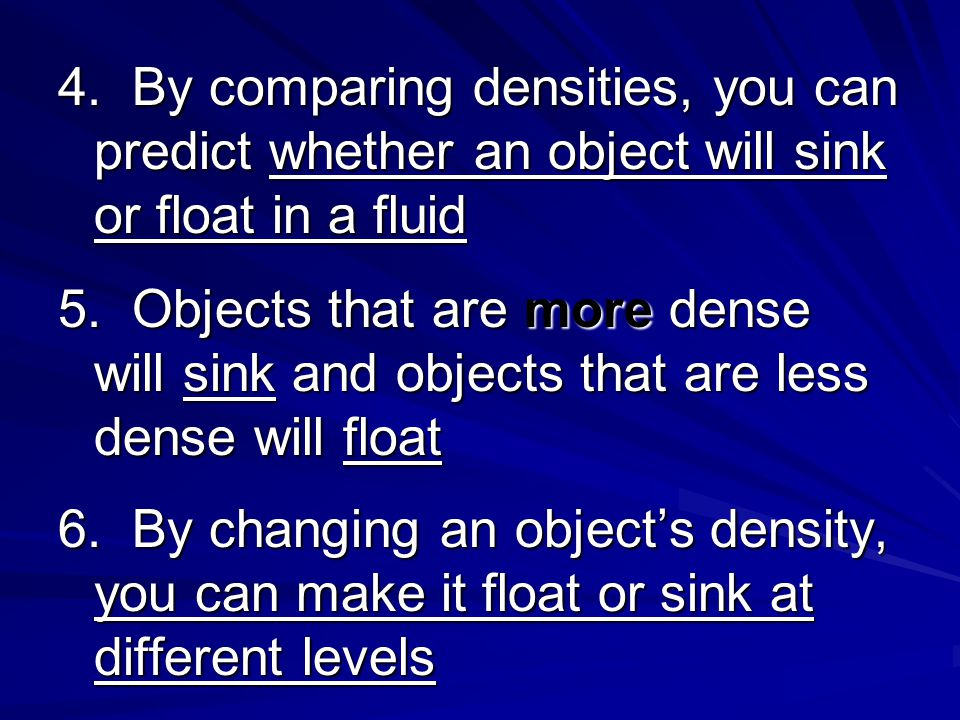 4. By comparing densities, you can predict whether an object will sink or float in a fluid