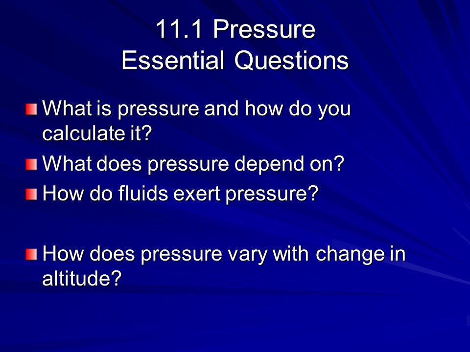 11.1 Pressure Essential Questions
