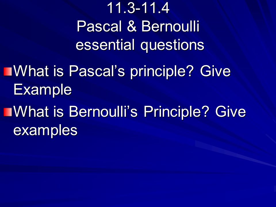 11.3-11.4 Pascal & Bernoulli essential questions