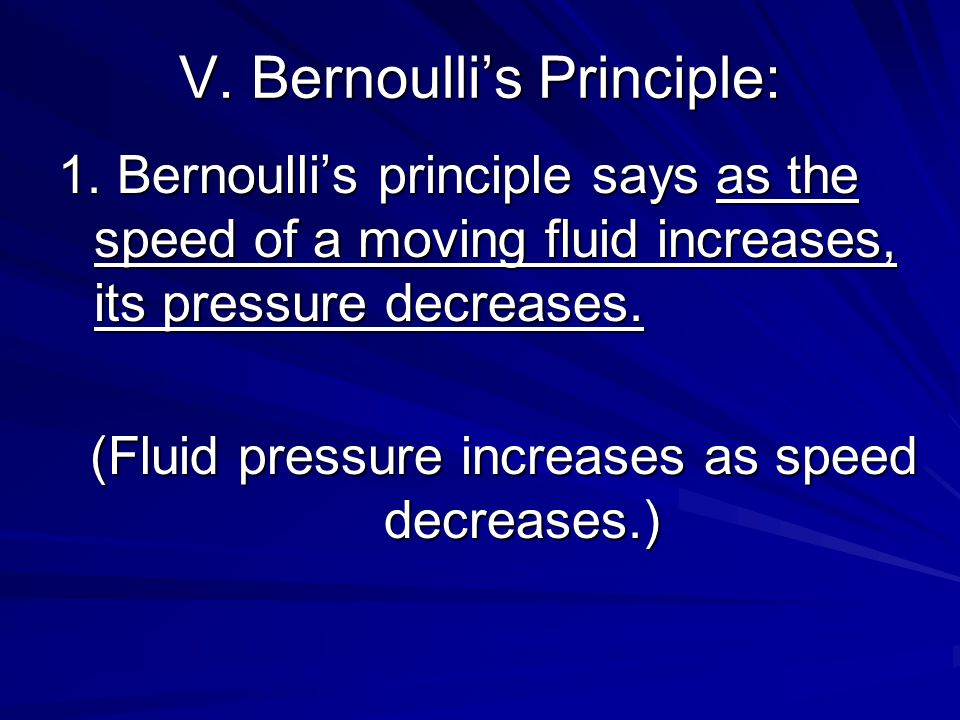 V. Bernoulli's Principle: