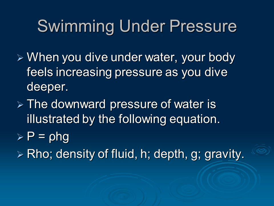 Swimming Under Pressure