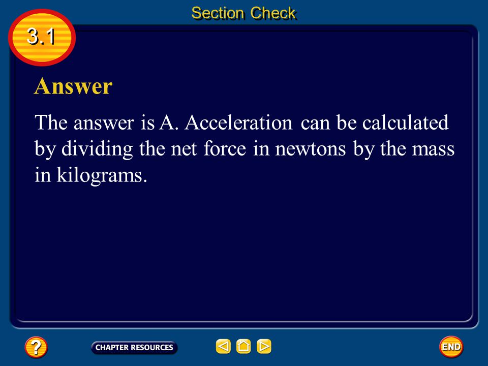 Section Check 3.1. Answer. The answer is A.