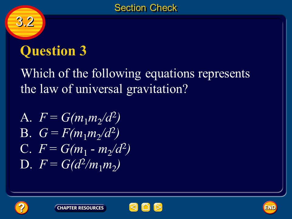 Section Check 3.2. Question 3. Which of the following equations represents the law of universal gravitation