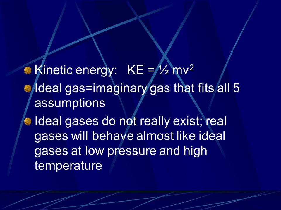 Kinetic energy: KE = ½ mv2
