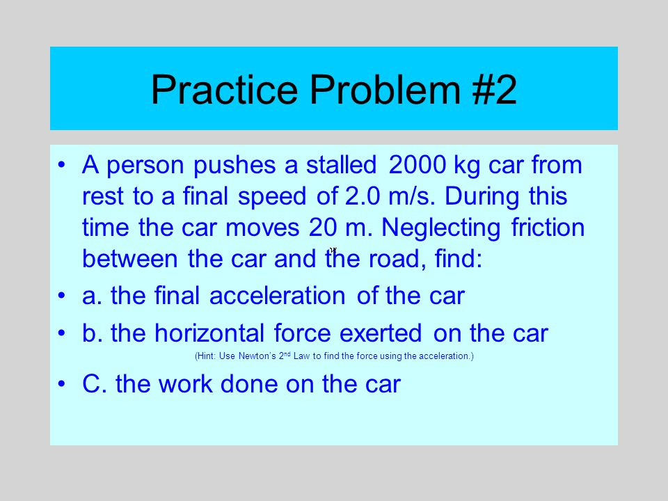 (Hint: Use Newton's 2nd Law to find the force using the acceleration.)