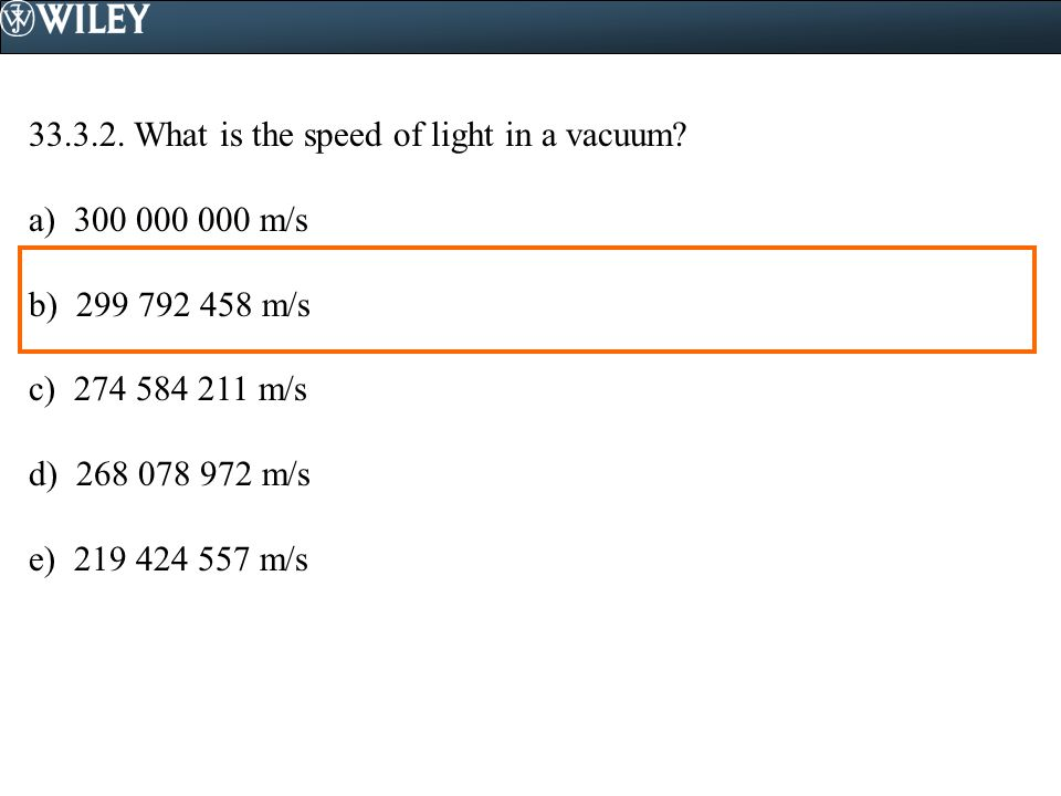 33.3.2. What is the speed of light in a vacuum