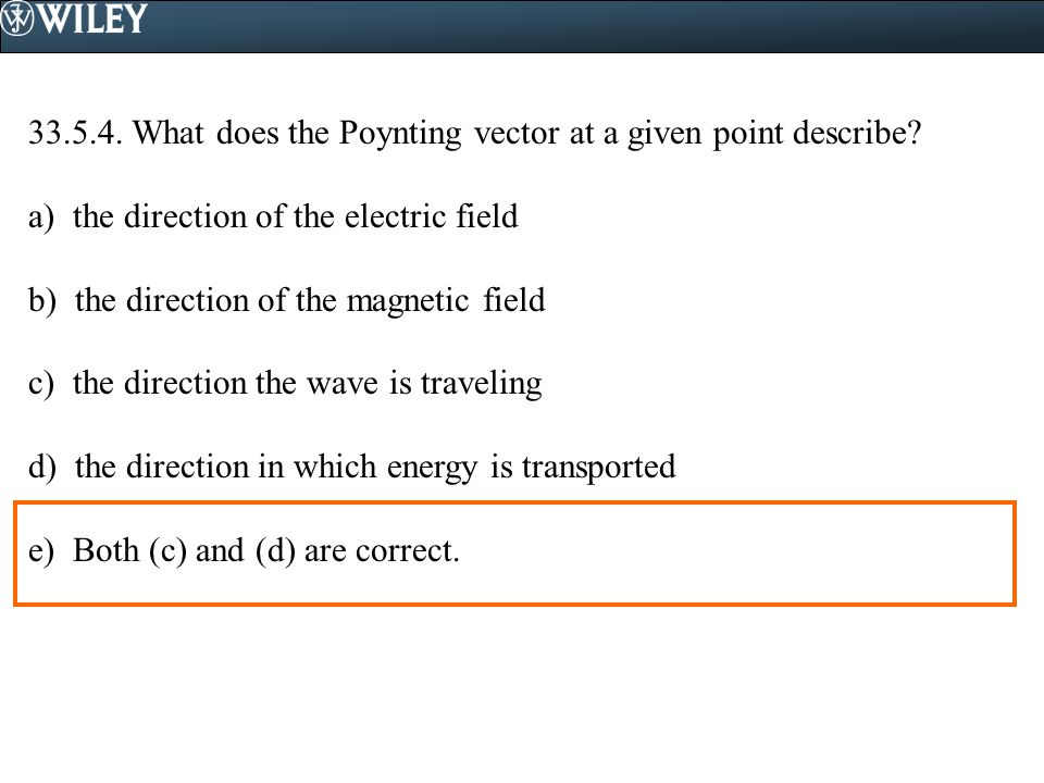 33.5.4. What does the Poynting vector at a given point describe