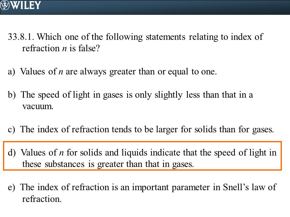 33.8.1. Which one of the following statements relating to index of refraction n is false