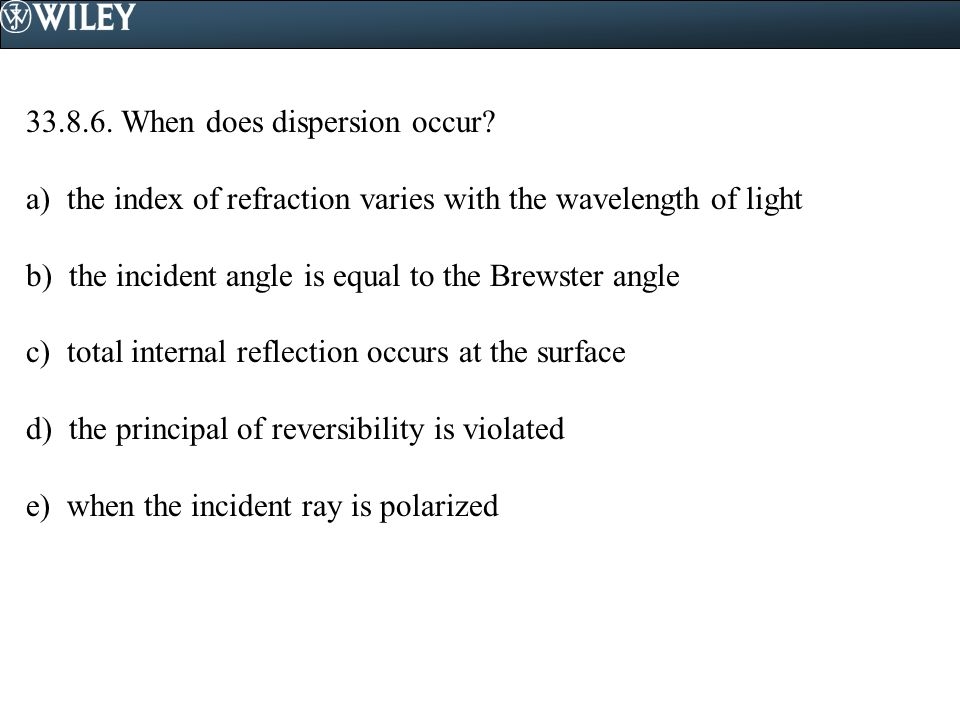33.8.6. When does dispersion occur