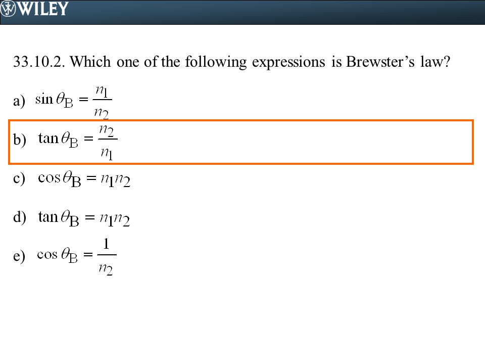 33.10.2. Which one of the following expressions is Brewster's law