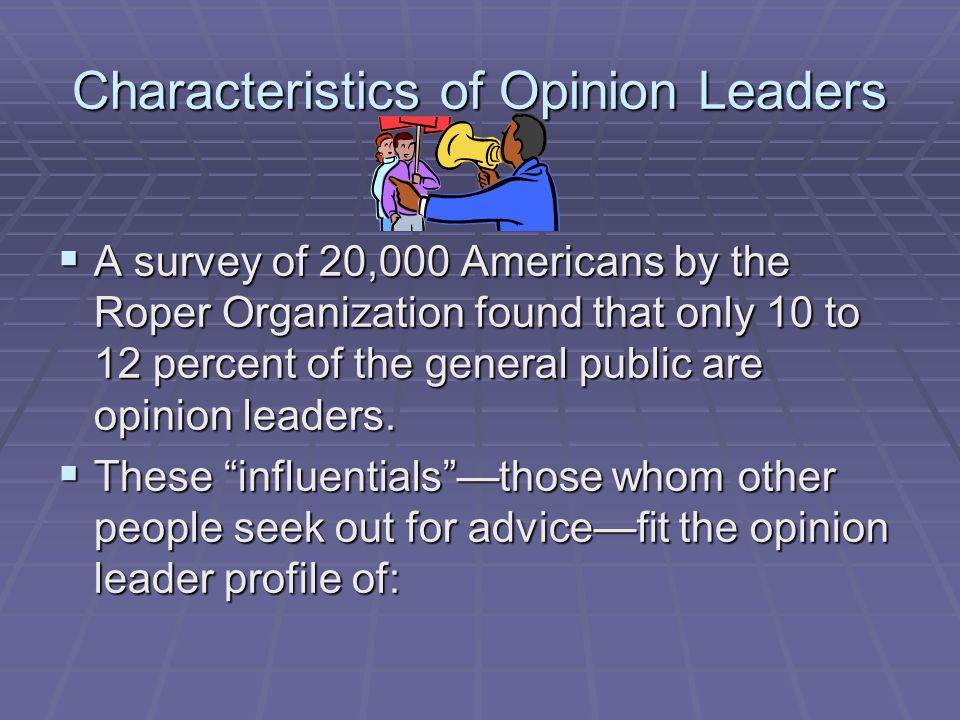 Characteristics of Opinion Leaders