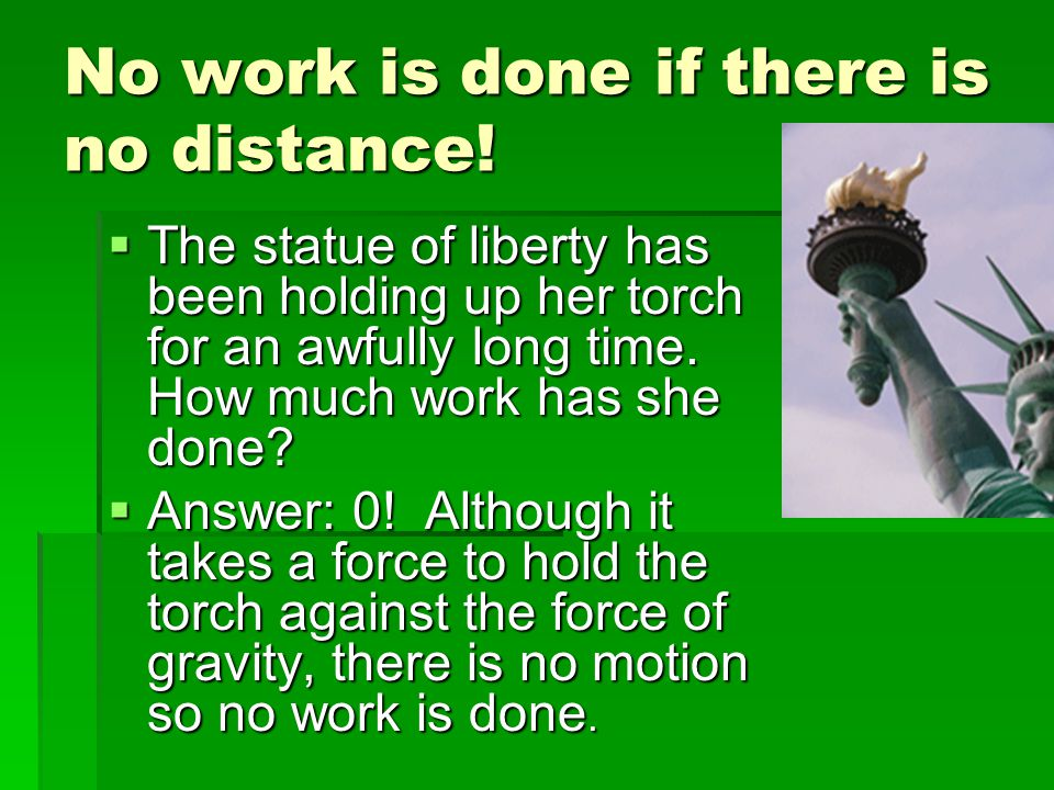 No work is done if there is no distance!