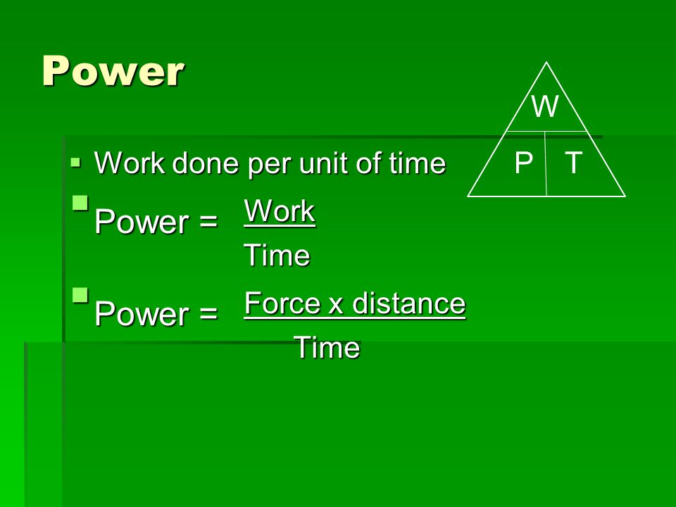 Power = Force x distance