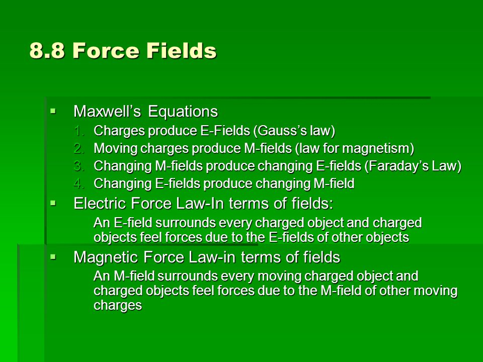 8.8 Force Fields Maxwell's Equations
