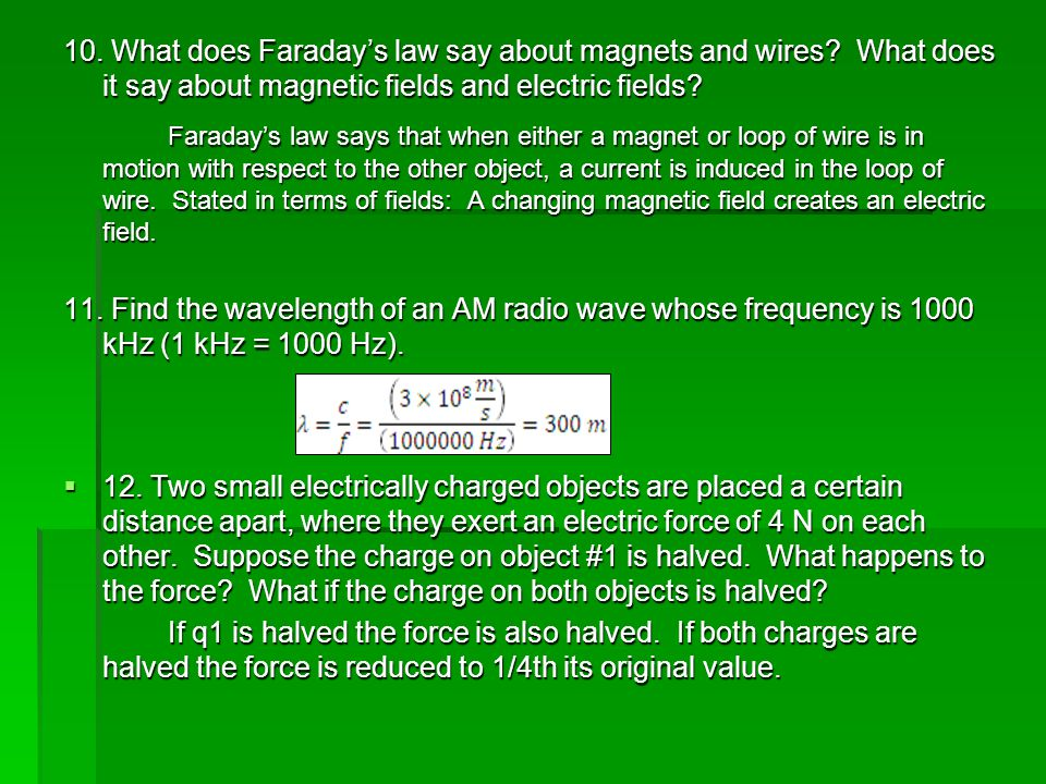 10. What does Faraday's law say about magnets and wires