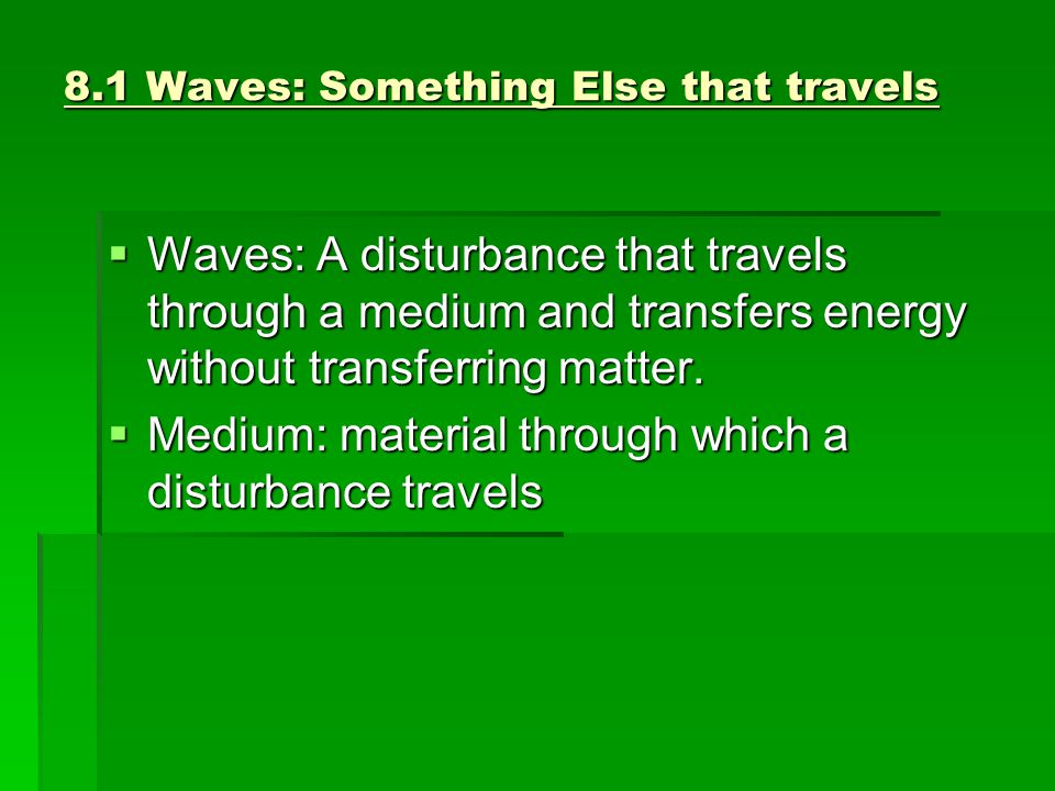 8.1 Waves: Something Else that travels
