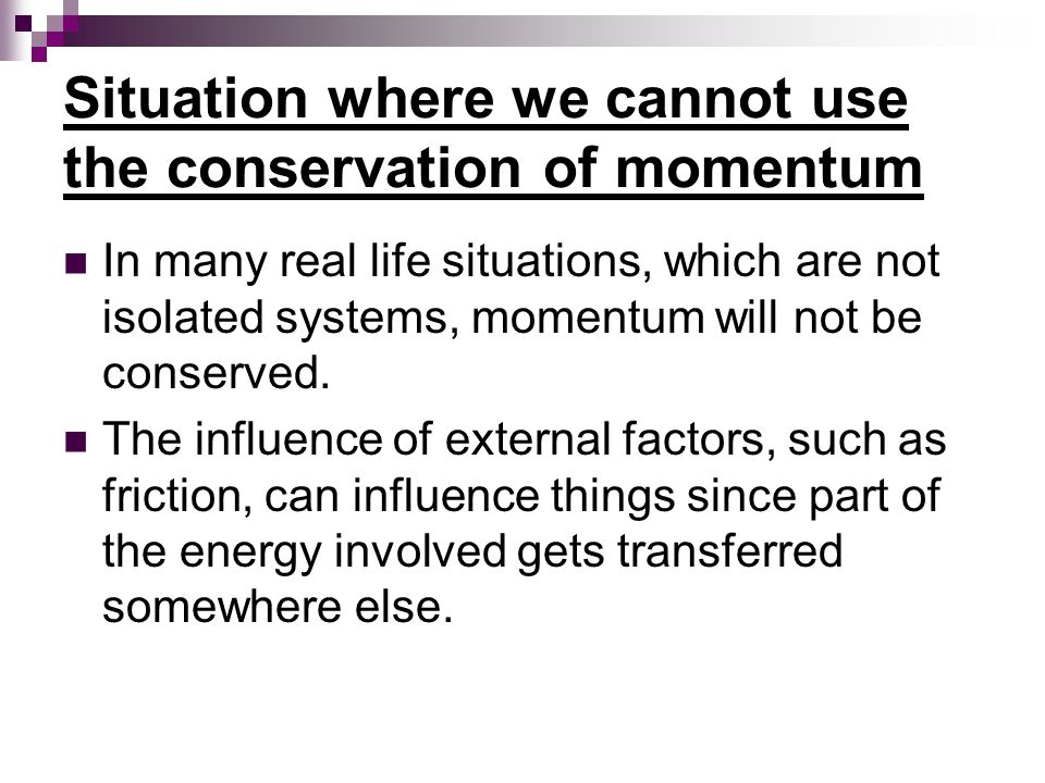 Situation where we cannot use the conservation of momentum