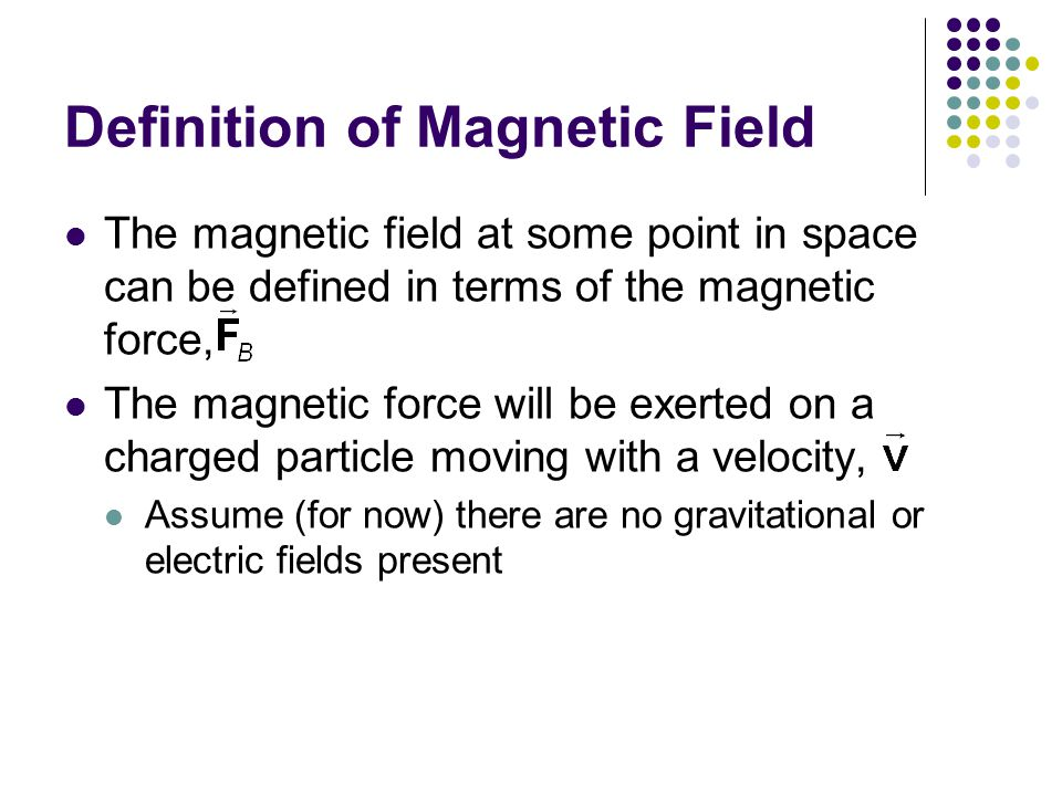 Definition of Magnetic Field