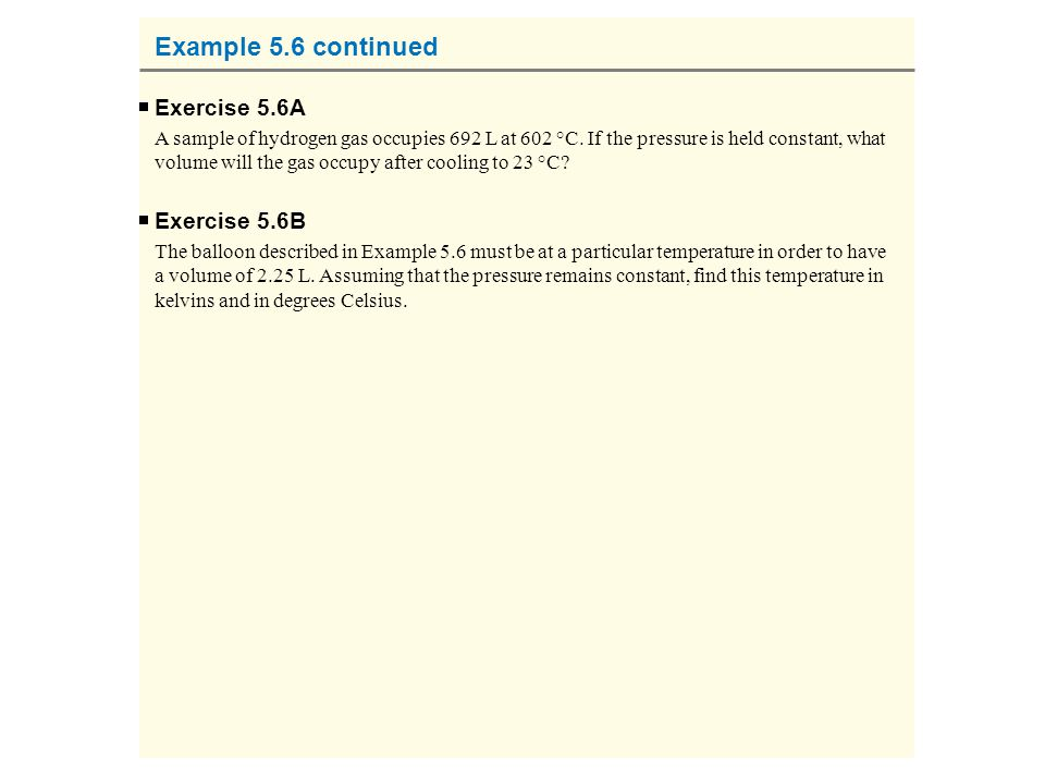 Example 5.6 continued Exercise 5.6A Exercise 5.6B