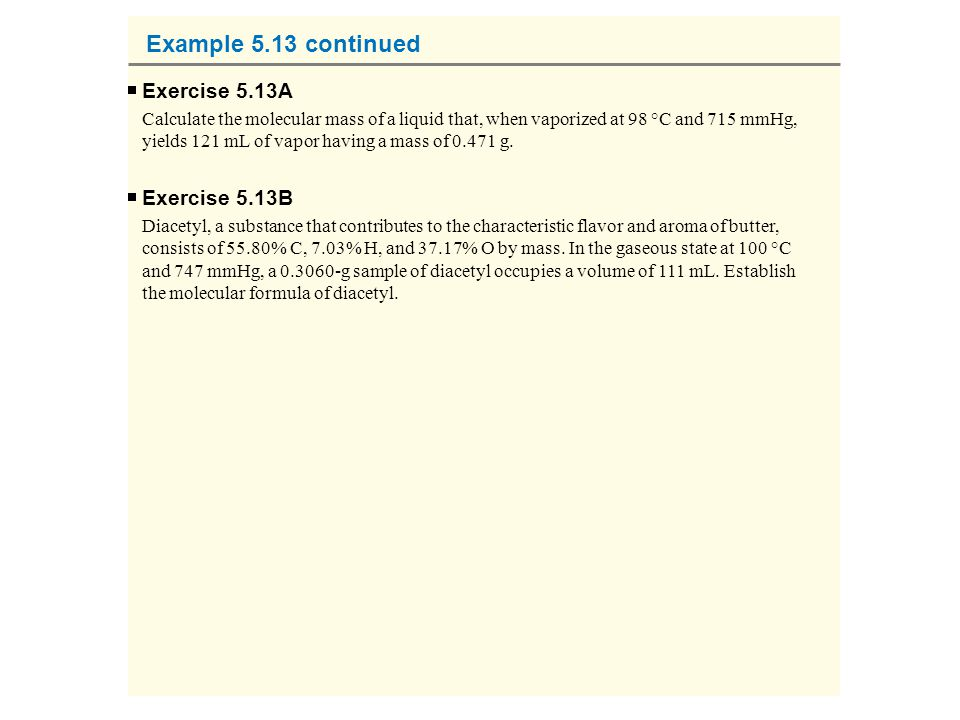 Example 5.13 continued Exercise 5.13A Exercise 5.13B
