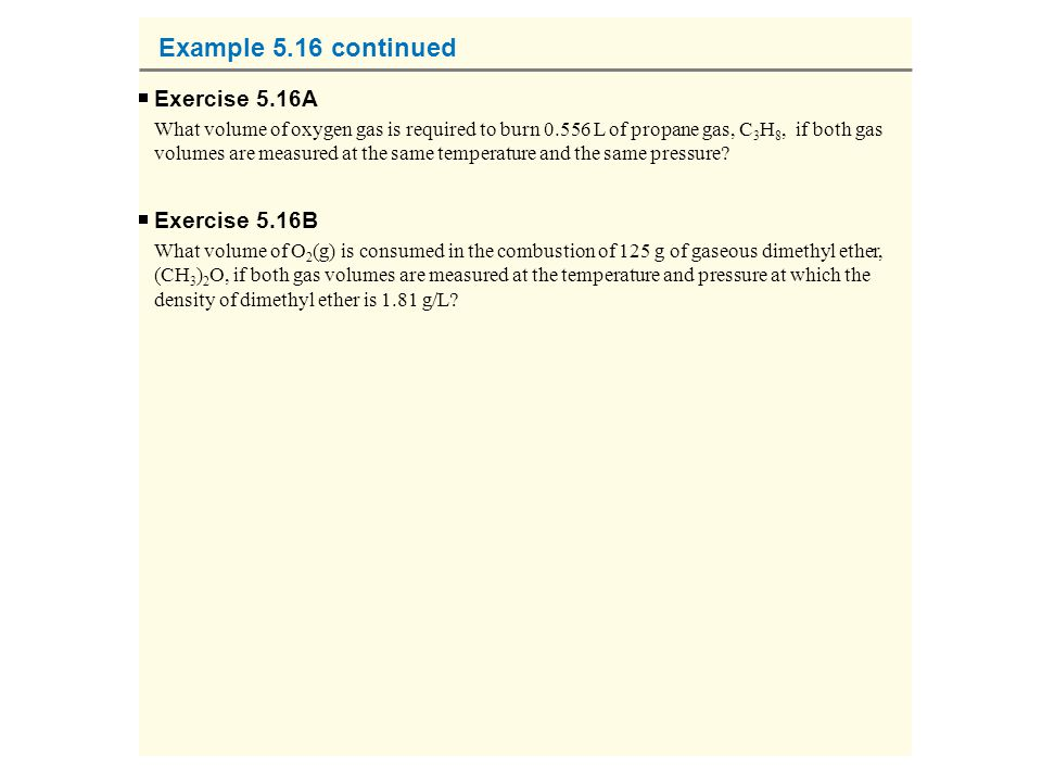 Example 5.16 continued Exercise 5.16A Exercise 5.16B