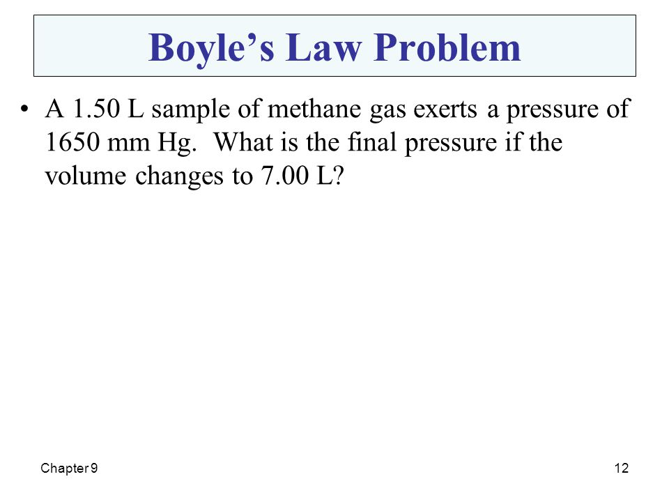 Boyle's Law Problem P1 V1 rearranges to = P2 V2 (1650 mm Hg )(1.50 L)
