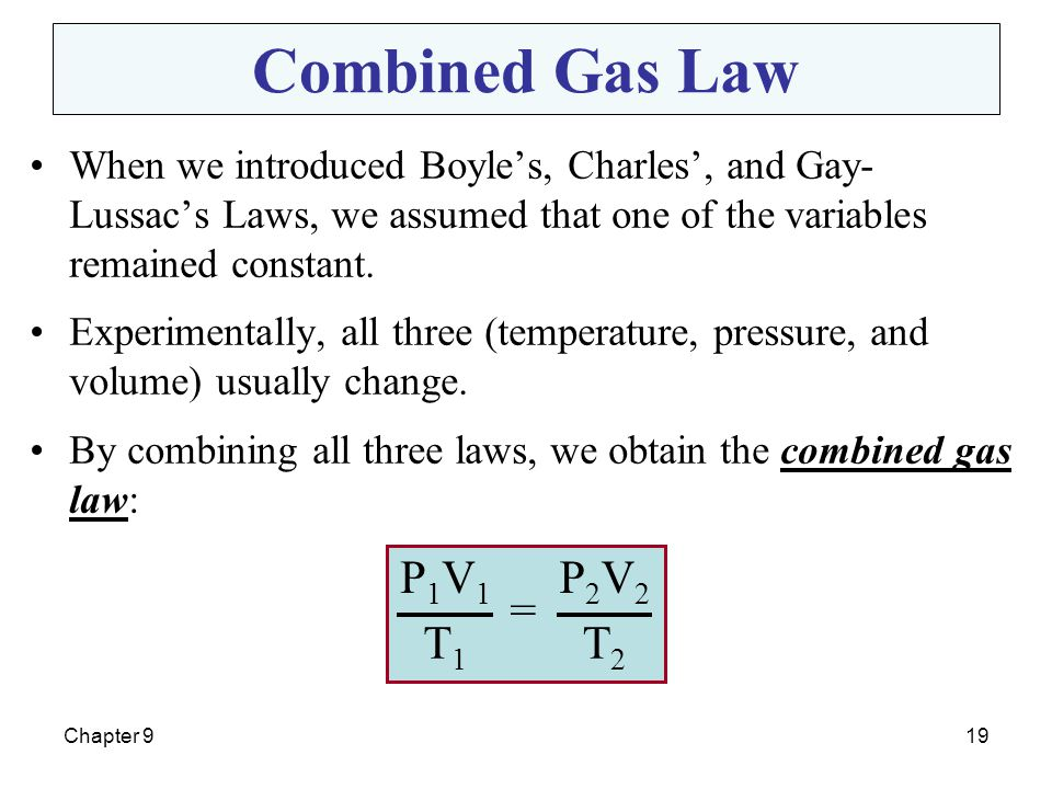 Combined Gas Law P1V1 T1 P2V2 T2 =
