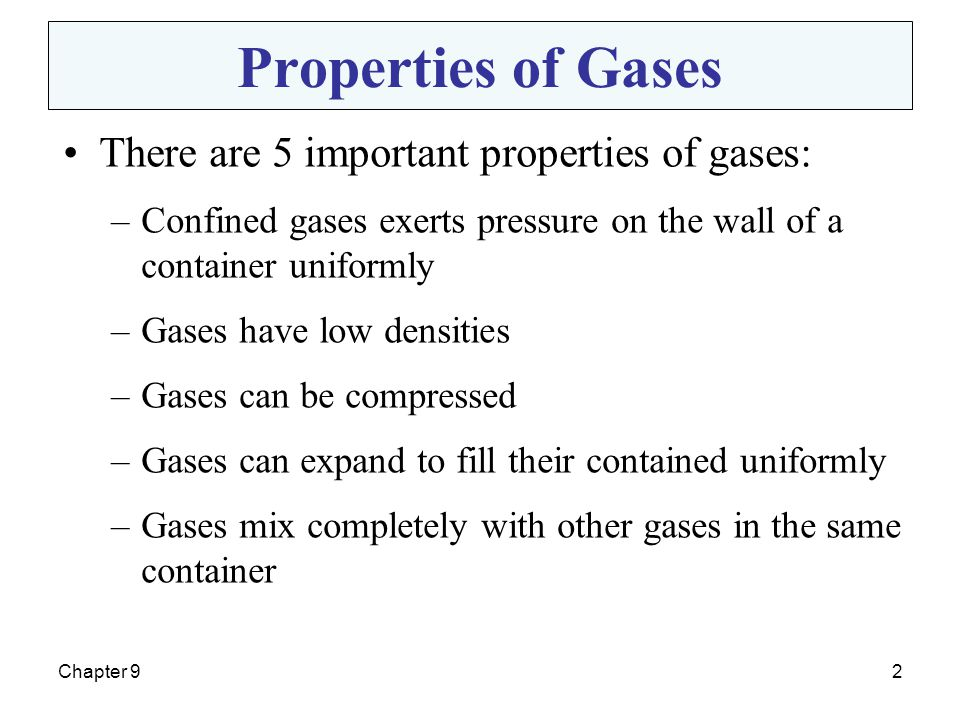 Properties of Gases There are 5 important properties of gases: