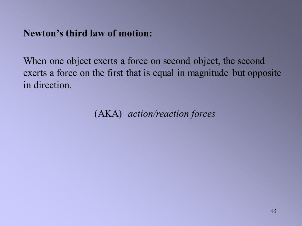 (AKA) action/reaction forces