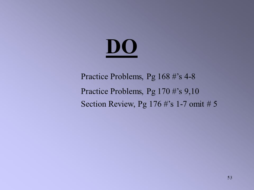 DO Practice Problems, Pg 168 #'s 4-8