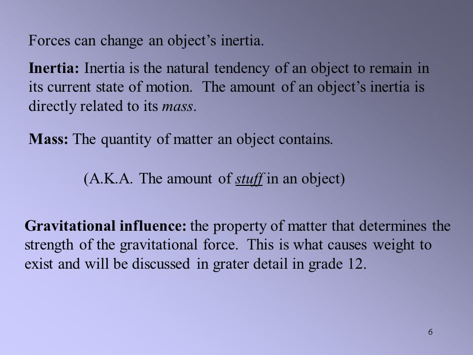 Forces can change an object's inertia.
