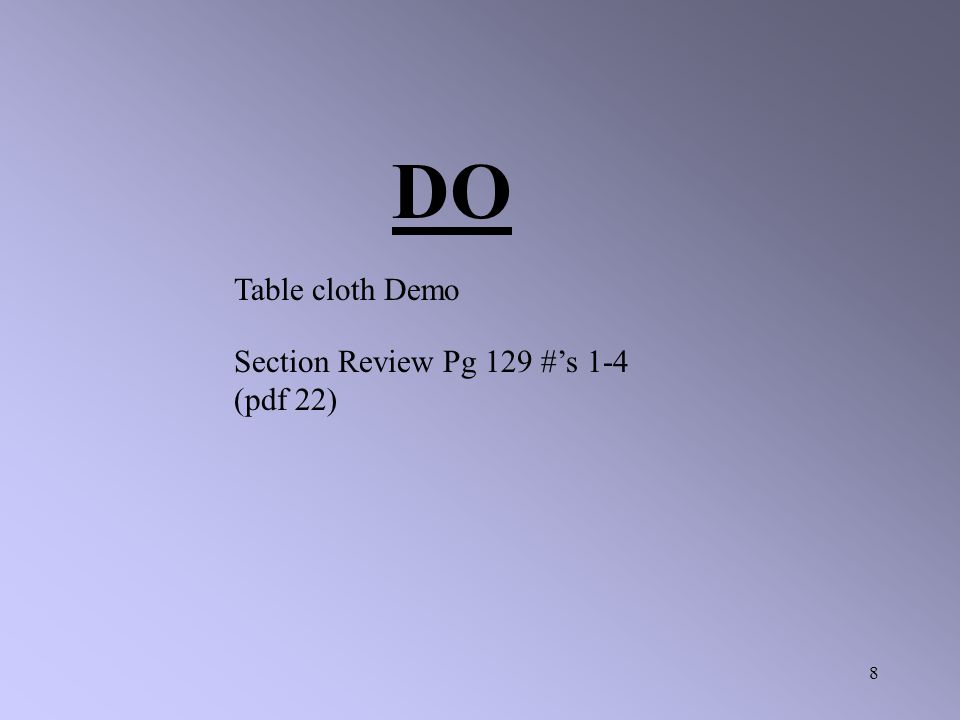 DO Table cloth Demo Section Review Pg 129 #'s 1-4 (pdf 22)
