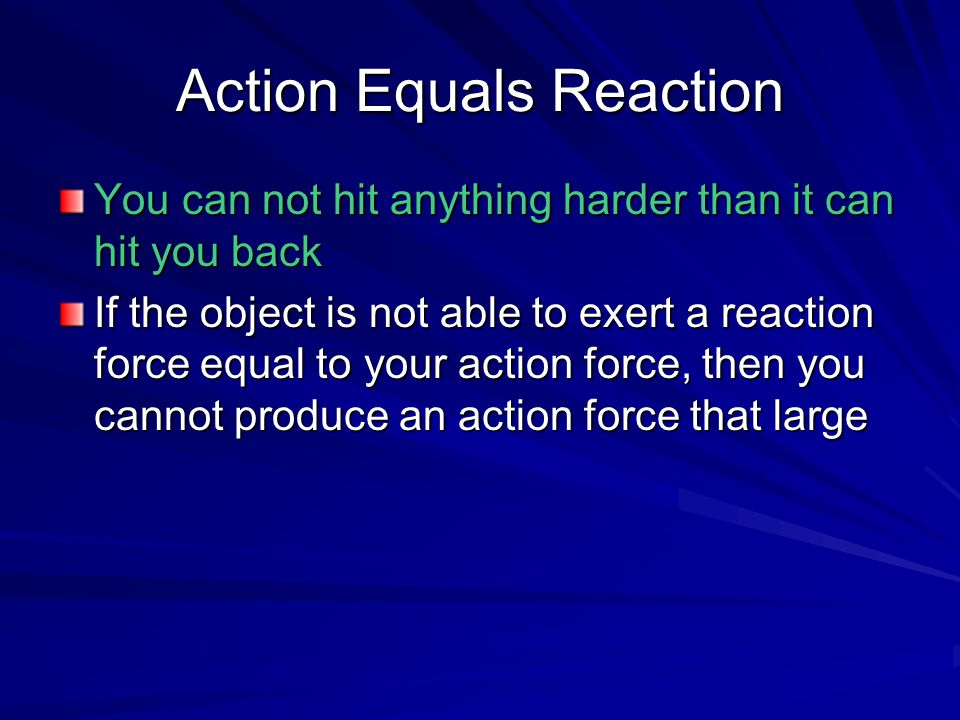 Action Equals Reaction