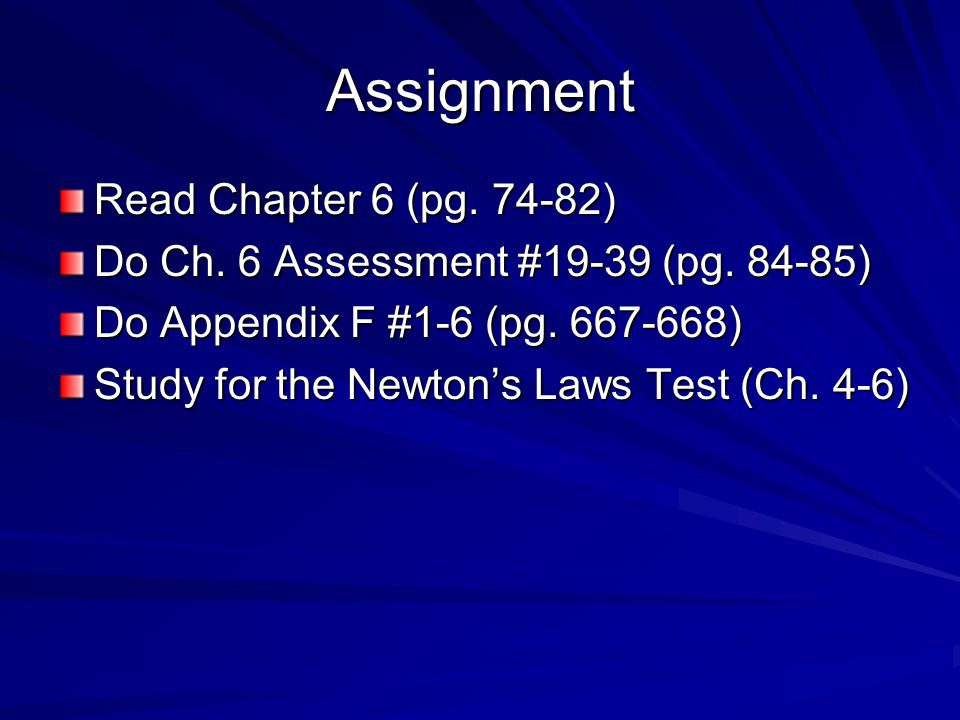 Assignment Read Chapter 6 (pg )