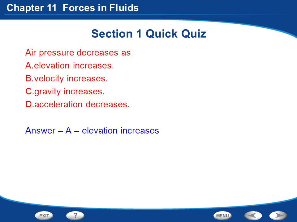 Section 1 Quick Quiz Air pressure decreases as elevation increases.