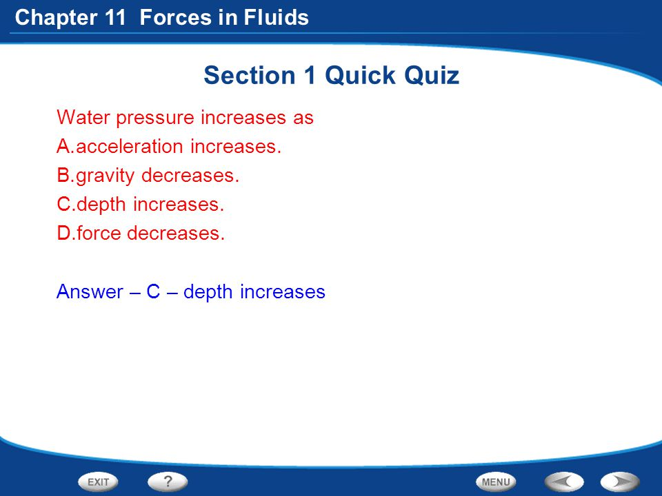 Section 1 Quick Quiz Water pressure increases as