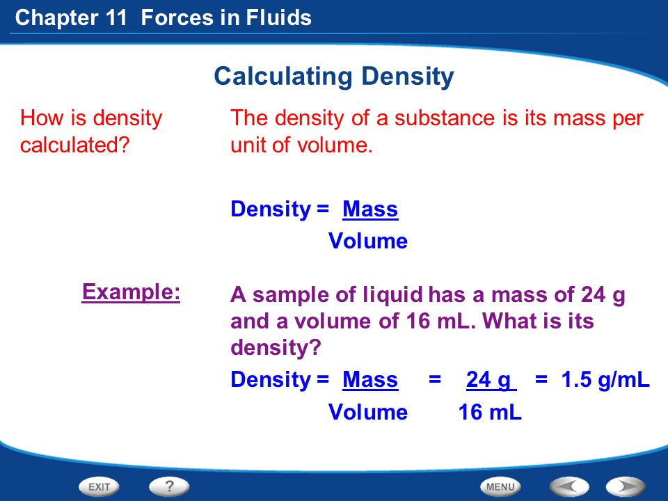 Calculating Density How is density calculated Example: