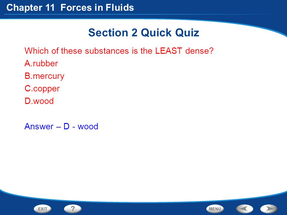 Section 2 Quick Quiz Which of these substances is the LEAST dense