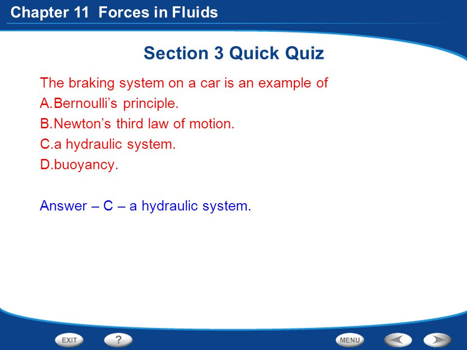 Section 3 Quick Quiz The braking system on a car is an example of